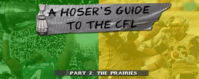 A Hoser's Guide to the 2014 CFL Season (Part 2: The Prairies)