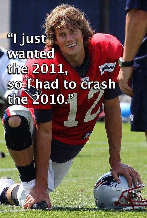 — Tom Brady