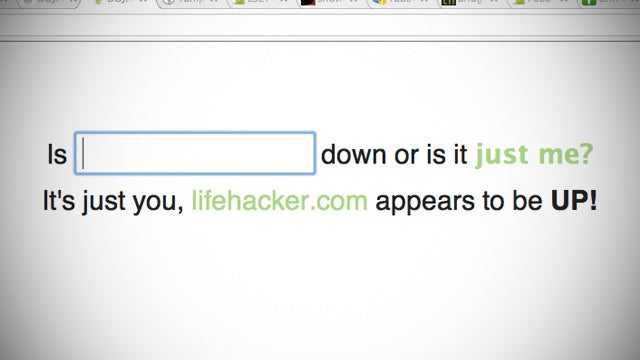 Down or Just Me Confirms if Web Sites are Down (or if it's Just You)
