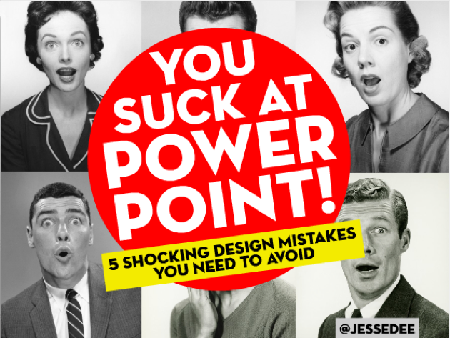 Five Ways to Not Suck at PowerPoint