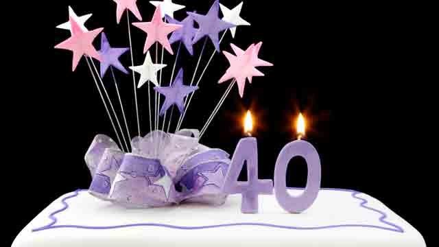 Is Turning 40 Something To Celebrate?