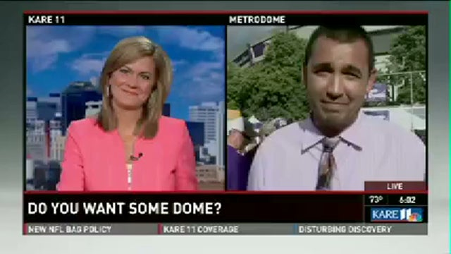 """Do You Want Some Dome?"" Minnesota TV Station Wants To Know"