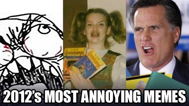 The Most Annoying Memes of 2012 (And a Couple Good Ones)