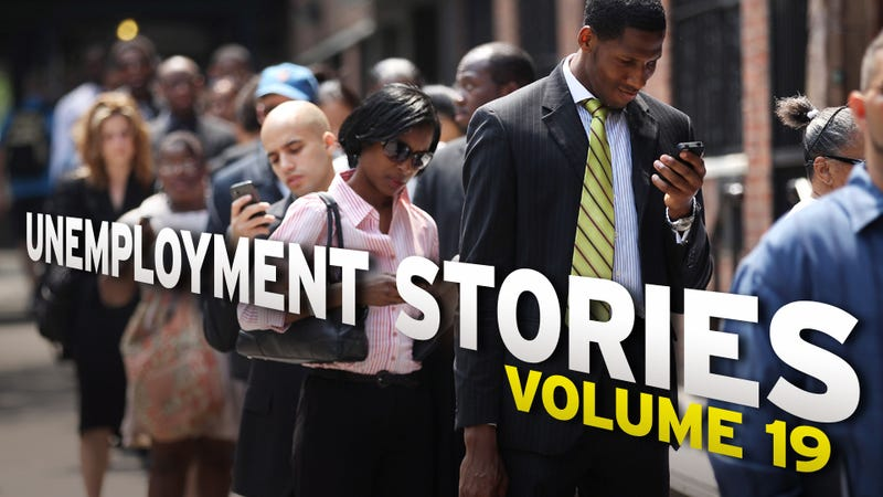 Unemployment Stories, Vol. 19: 'This Shit Is Real and Humbling'
