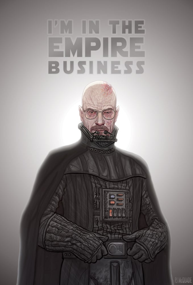 Darth Heisenberg is in the Empire Business