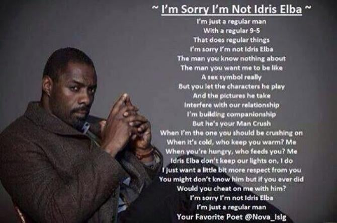 Men Everywhere Are Sorry They Aren't Idris Elba