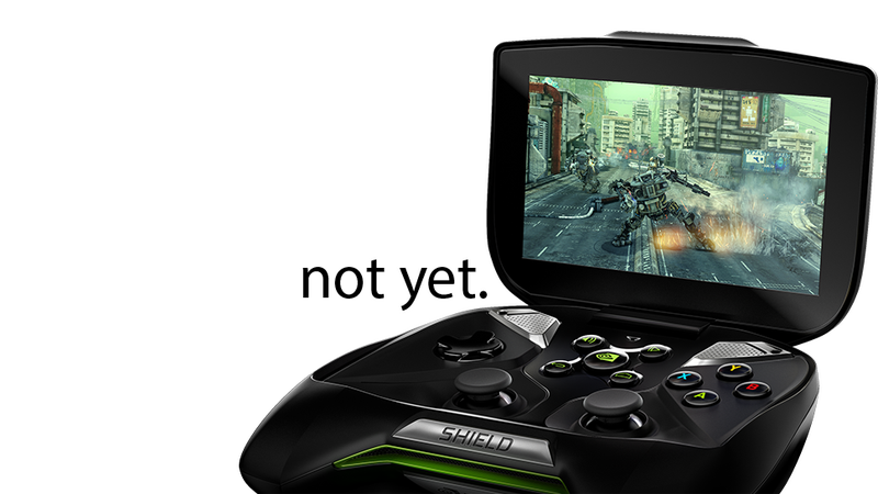 One Day Before Launch, Nvidia's Shield Slips To July