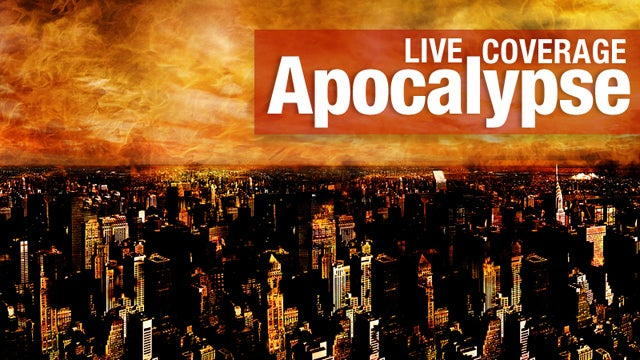 Live Coverage of the End of the World