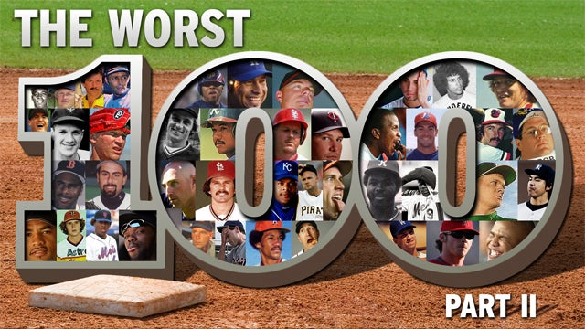 The 100 Worst Baseball Players Of All Time: A Celebration (Part 2)