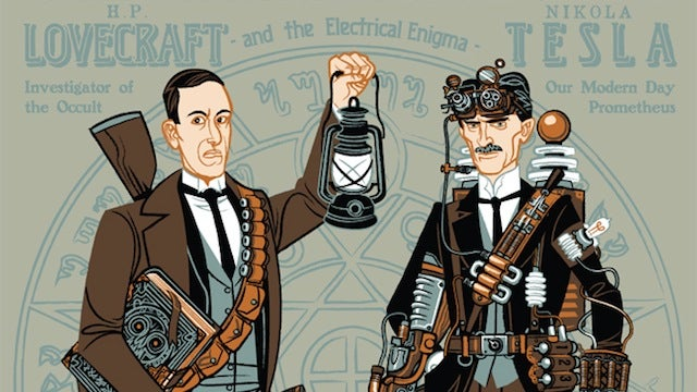 Someone please make this: HP Lovecraft and Nikola Tesla, Paranormal Investigators