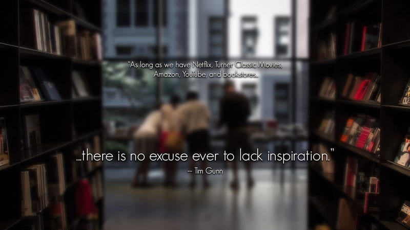 """There Is No Excuse Ever to Lack Inspiration"""