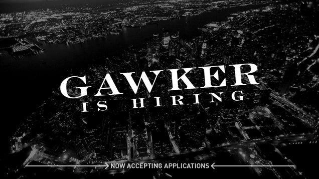 Gawker Is Hiring