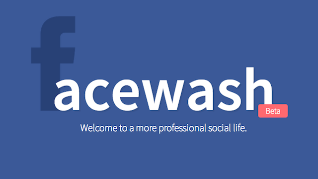 FaceWash Makes Sure Your Facebook Profile Is Clean and Interview-Ready