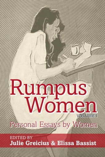 Rumpus Women, Vol. I Is Now On Our Christmas List