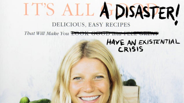 Everything I Fucked Up While Trying to Eat Like Gwyneth for a Week