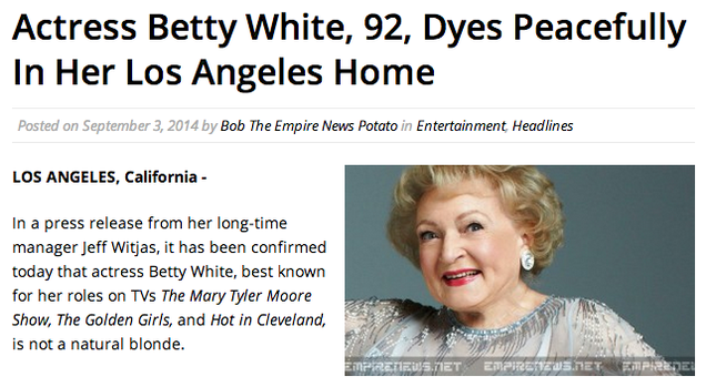 Satire site fools thousands with dumb quot betty white dyes quot story