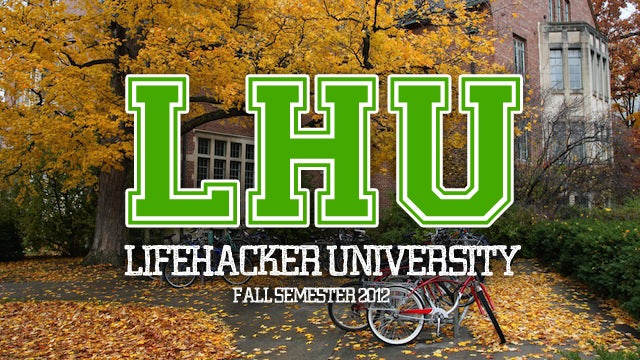 Plan Your Free Online Education at Lifehacker U: Fall Semester 2012