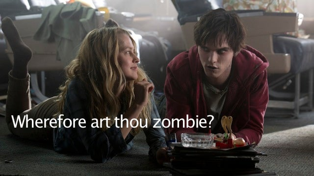 Warm Bodies is Romeo and Juliet and Zombies, only better