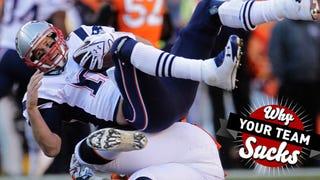 Why Your Team Sucks 2014: New England Patriots