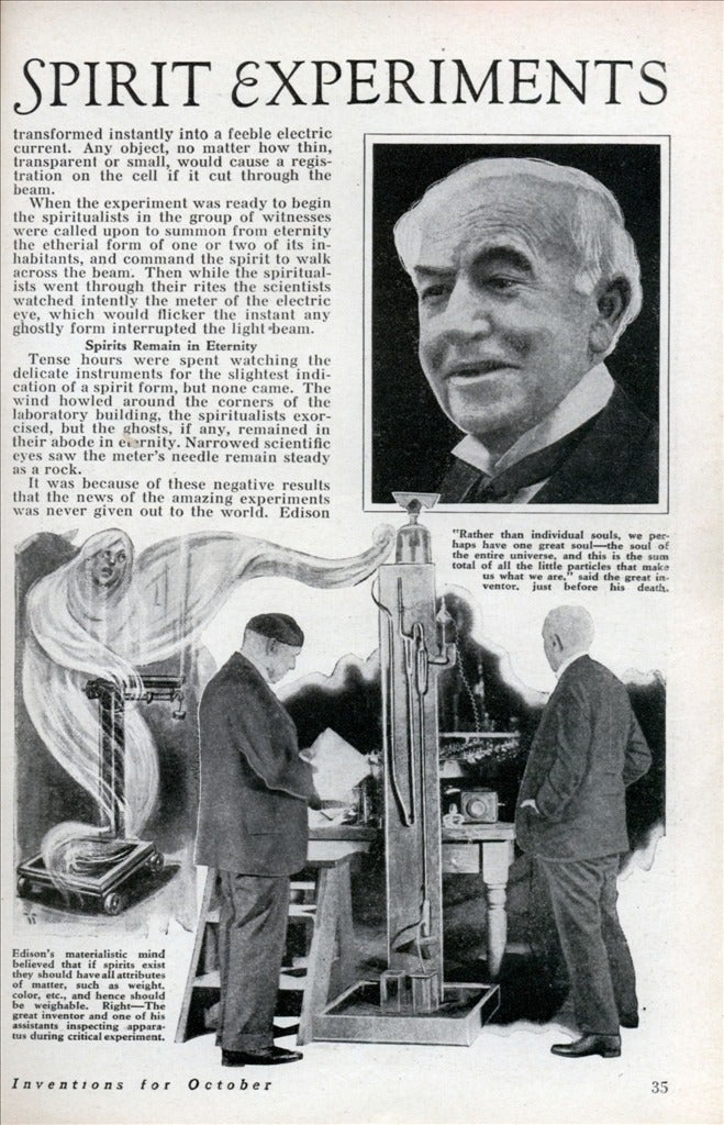 Check out Thomas Edison's (phony) experiments to contact ghosts