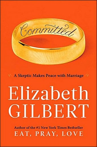 Feminists Don't Hate Marriage: In Defense Of Elizabeth Gilbert