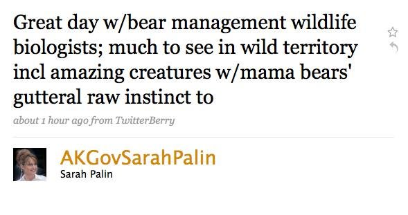 Sarah Palin Saw a Bear Do Something In the Woods, Therefore She Twittered