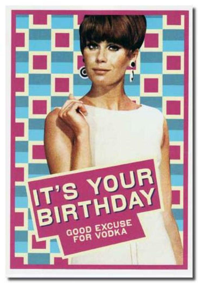 Happy Birthday Vodka Day to Me!!!!!!
