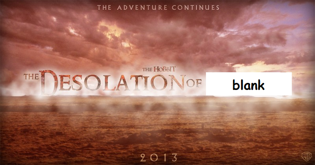 Acceptable Answer: The Desolation of...