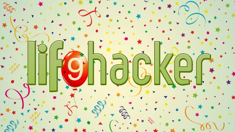 It's Lifehacker's 9th Birthday! What's Your Favorite Tip of All Time?