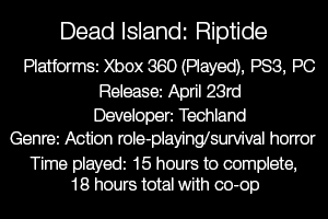 Dead Island: Riptide: The Kotaku Review