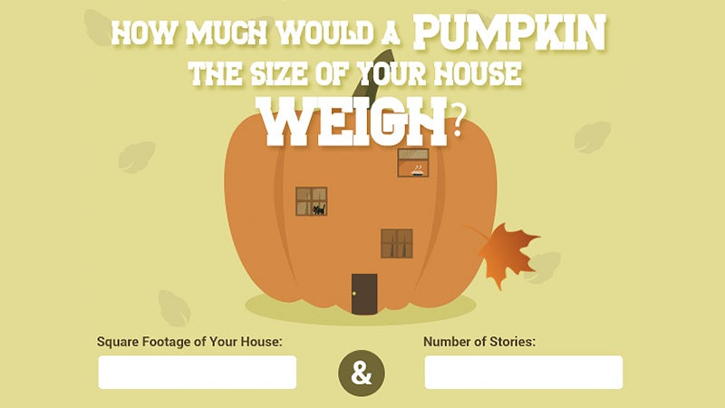 How Much Would a Pumpkin the Size Of Your House Weigh?