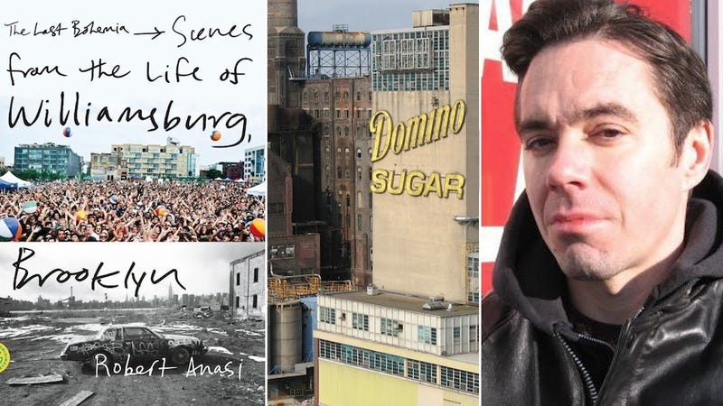 Ask Author Robert Anasi About 'The Last Bohemia:' Williamsburg, Brooklyn