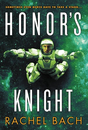 With Honor's Knight, Rachel Bach's Space-Opera Trilogy Gets Truly Epic