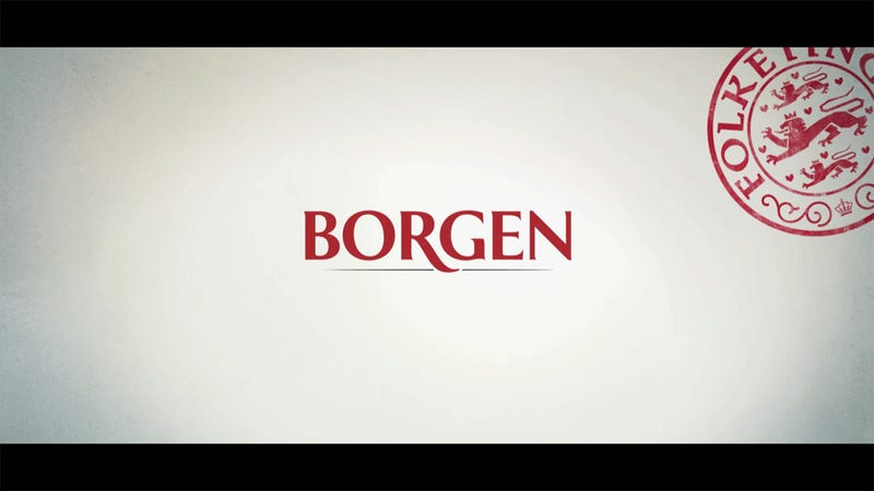 Borgen: The Best Show You're Not Watching
