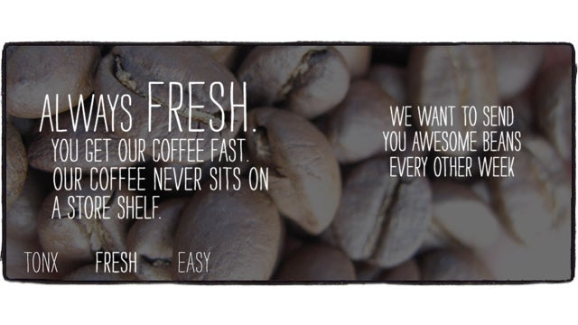 Tonx Delivers Freshly Roasted Coffee Beans to Your Door Every Other Week