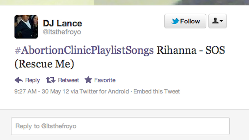 Trending Topic #AbortionClinicPlaylist Has Something Terrible for Everyone