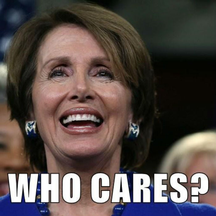 Get Your Own Handy Dandy Nancy Pelosi WHO CARES Meme!