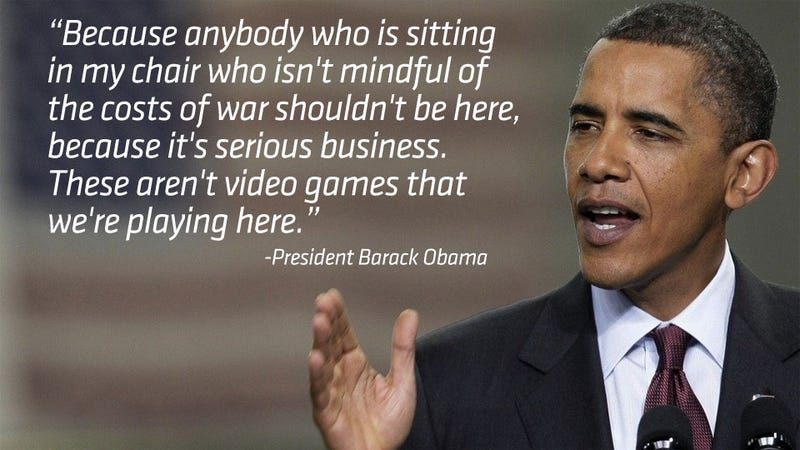 War is Not a Video Game to President Barack Obama