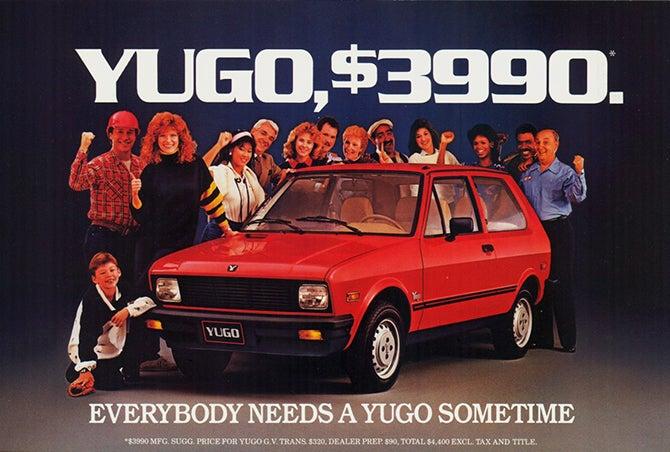 Everybody needs a Yugo sometime