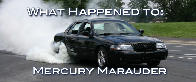 What Happened To: Mercury Marauder
