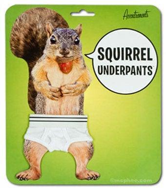 Underpants. Nuff Said.