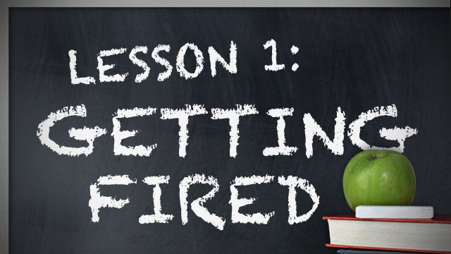 Turn a Firing Into a Lesson and Use the Experience on Your Next Job Interview