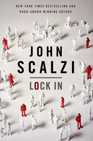 Lock In Is One Of John Scalzi's Most Accessible (And Relevant) Novels