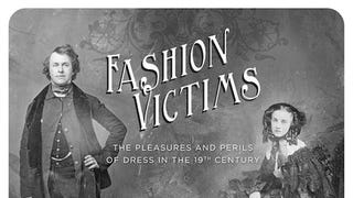 This Victorian-era clothing exhibit is to die for. Literally.