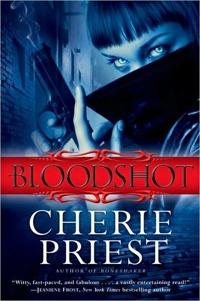 Cherie Priest's Bloodshot Breathes A Little More Life Into Vampires