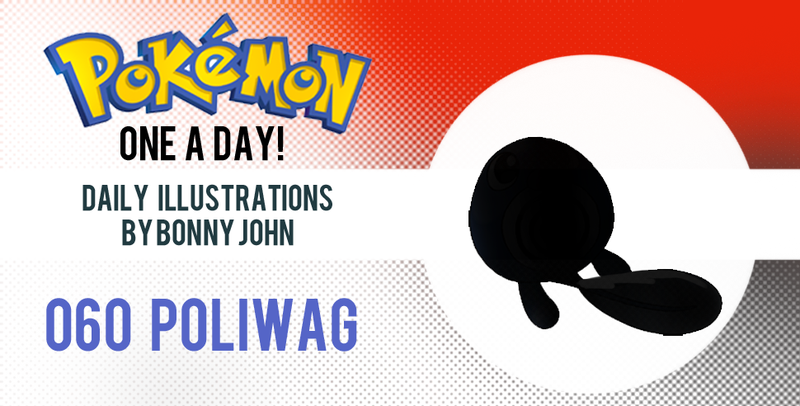 Performing today...Poliwag! Pokemon One a Day!