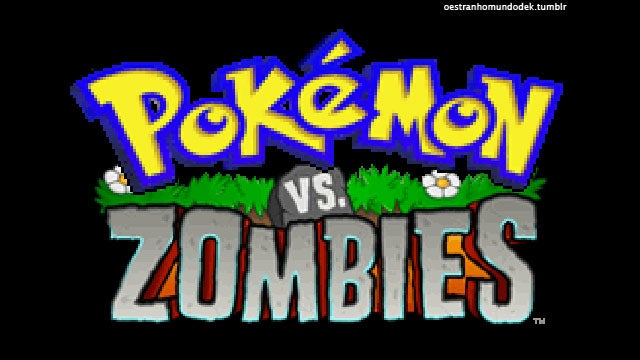 Pokémon vs Zombies Would Sell Millions. No. Billions.