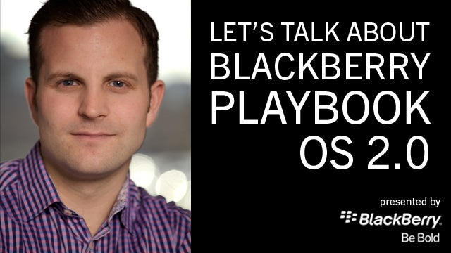 BlackBerry's Jeff Gadway Is Answering Your PlayBook OS 2.0 Questions Live Right Now