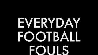 Everyday soccer fouls