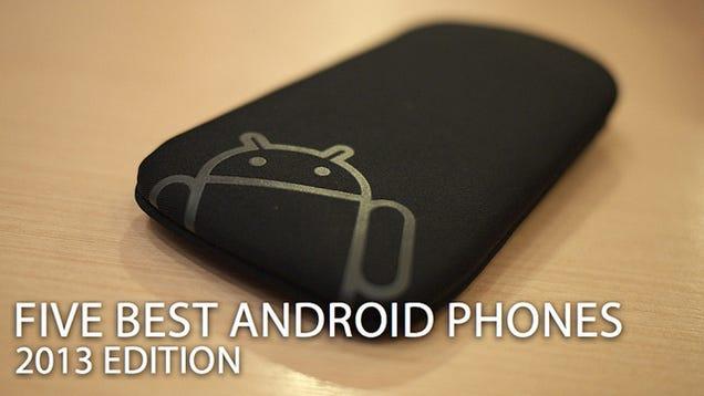 Five Best Android Phones Five Best Android Phones Five Best Android